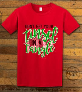 Don't Get Your Tinsel In A Tangle Graphic T-Shirt - red shirt design