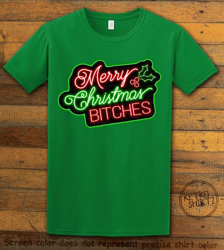 Merry Christmas Bitches Neon Graphic T-Shirt - green shirt design
