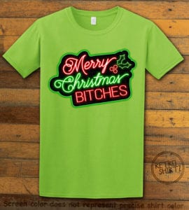 Merry Christmas Bitches Neon Graphic T-Shirt - lime shirt design