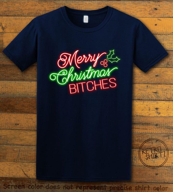 Merry Christmas Bitches Neon Graphic T-Shirt - navy shirt design