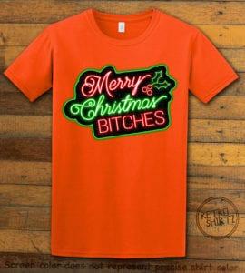 Merry Christmas Bitches Neon Graphic T-Shirt - orange shirt design