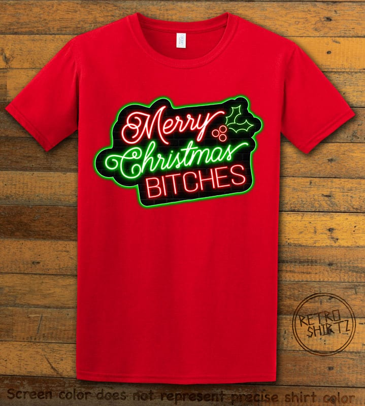 Merry Christmas Bitches Neon Graphic T-Shirt - red shirt design