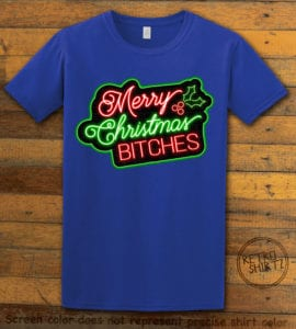 Merry Christmas Bitches Neon Graphic T-Shirt - royal shirt design