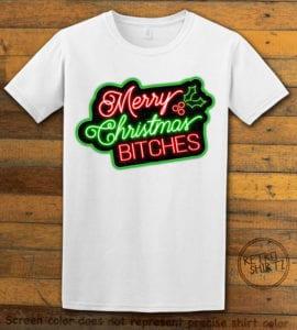 Merry Christmas Bitches Neon Graphic T-Shirt - white shirt design