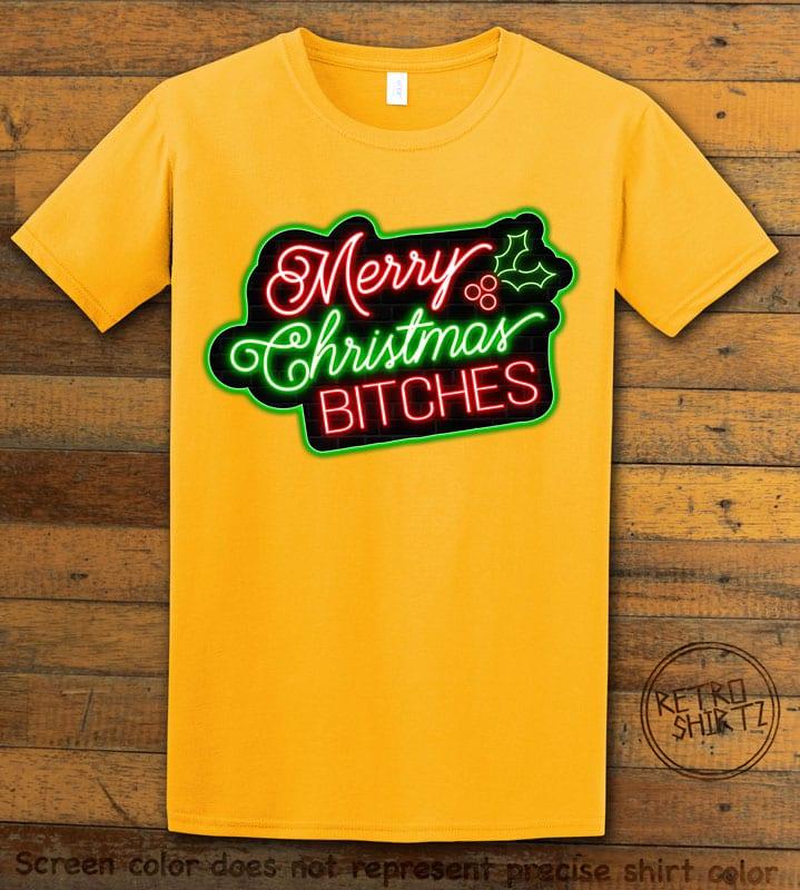 Merry Christmas Bitches Neon Graphic T-Shirt - yellow shirt design