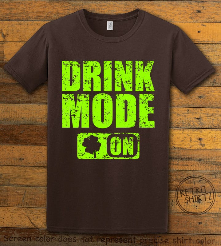 This is the main graphic design on a brown shirt for the St Patricks Day Shirts: Drink Mode On
