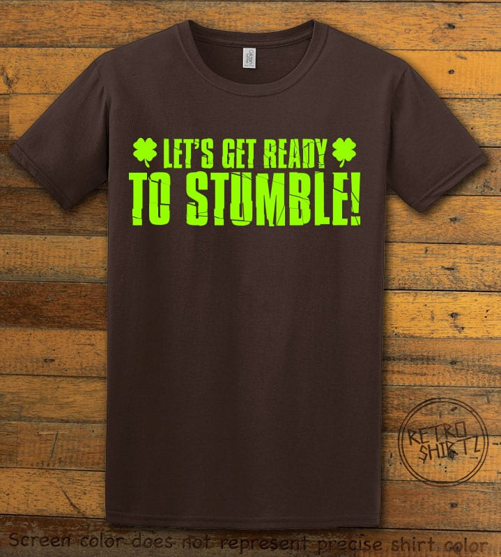 This is the main graphic design on a brown shirt for the St Patricks Day Shirts: Let's Get Ready To Stumble!