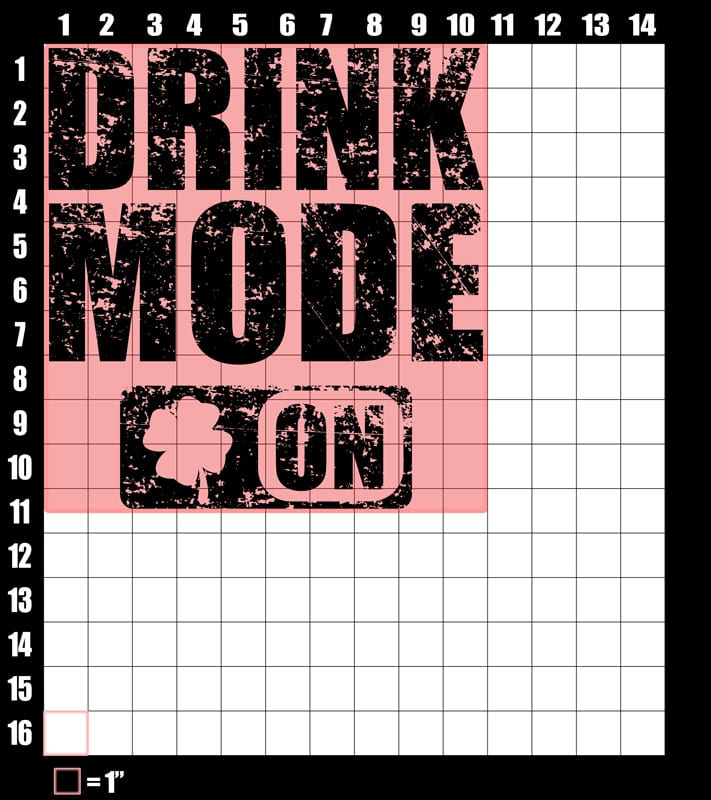 These are the graphic design dimensions for the St Patricks Day Shirts: Drink Mode On