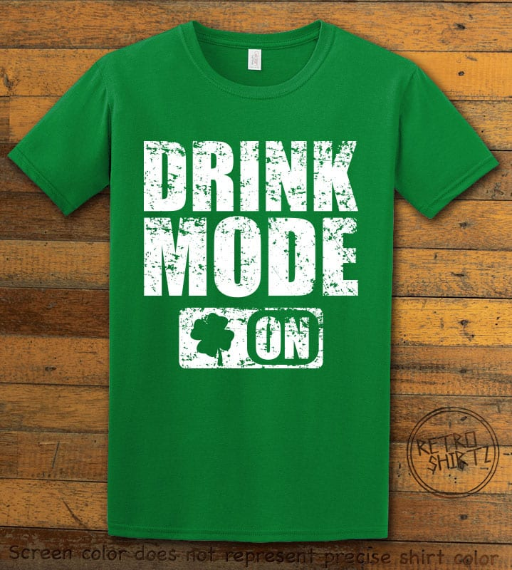 This is the main graphic design on a green shirt for the St Patricks Day Shirts: Drink Mode On