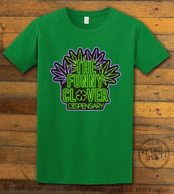 This is the main graphic design on a green shirt for the St Patricks Day Shirts: The Funny Clover Dispensary Neon