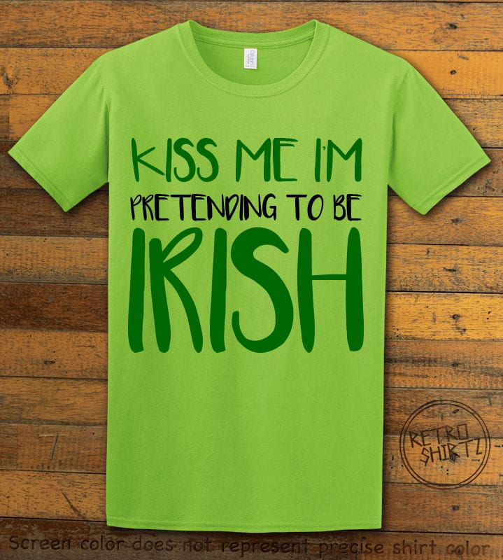 This is the main graphic design on a lime shirt for the St Patricks Day Shirts: Kiss Me I'm Pretending to be Irish