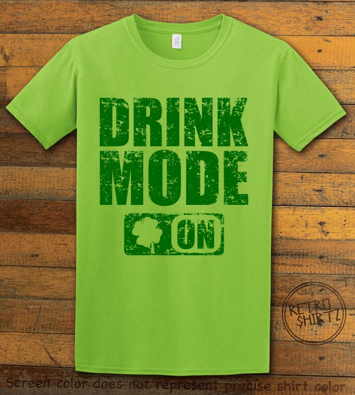This is the main graphic design on a lime shirt for the St Patricks Day Shirts: Drink Mode On