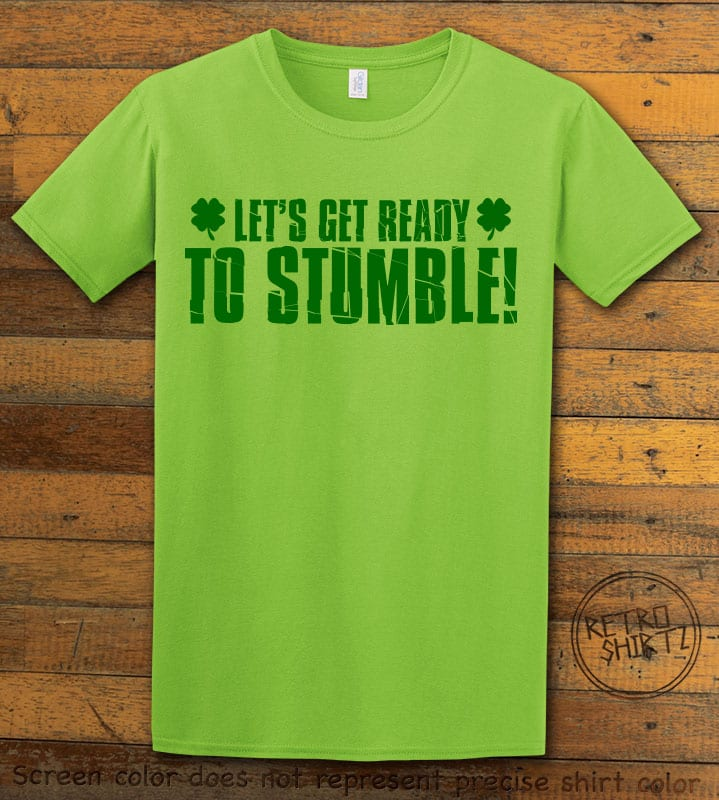 This is the main graphic design on a lime shirt for the St Patricks Day Shirts: Let's Get Ready To Stumble!