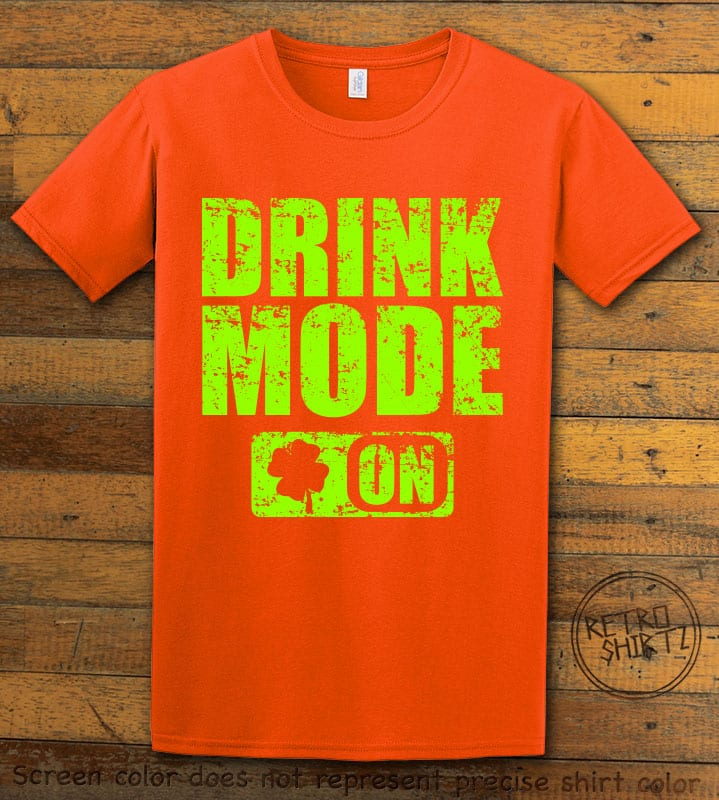 This is the main graphic design on a orange shirt for the St Patricks Day Shirts: Drink Mode On
