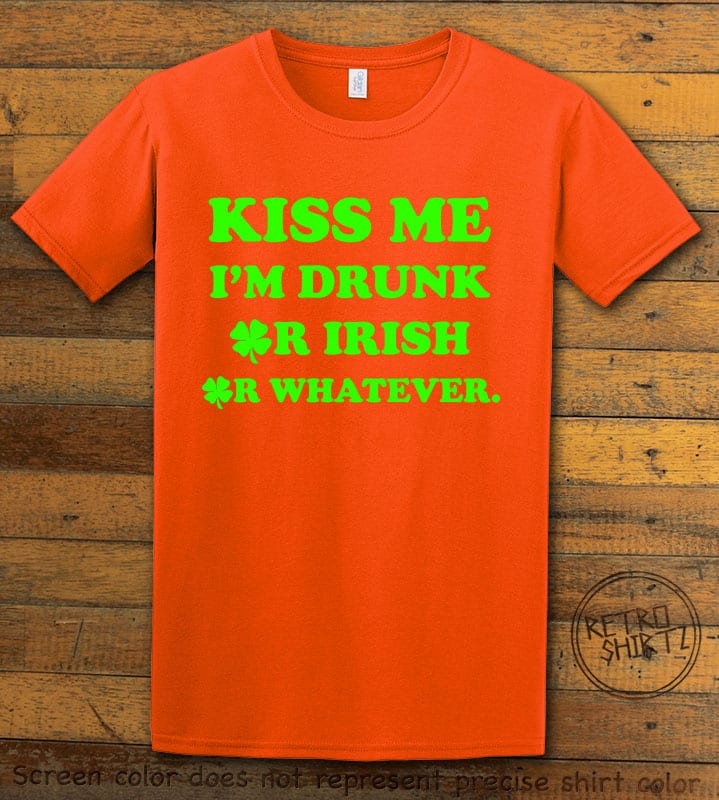This is the main graphic design on a orange shirt for the St Patricks Day Shirts: Kiss Me I'm Drunk Or Irish Or Whatever
