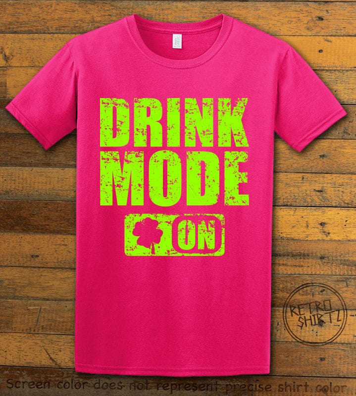 This is the main graphic design on a pink shirt for the St Patricks Day Shirts: Drink Mode On