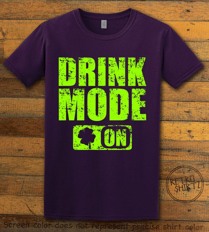 This is the main graphic design on a purple shirt for the St Patricks Day Shirts: Drink Mode On