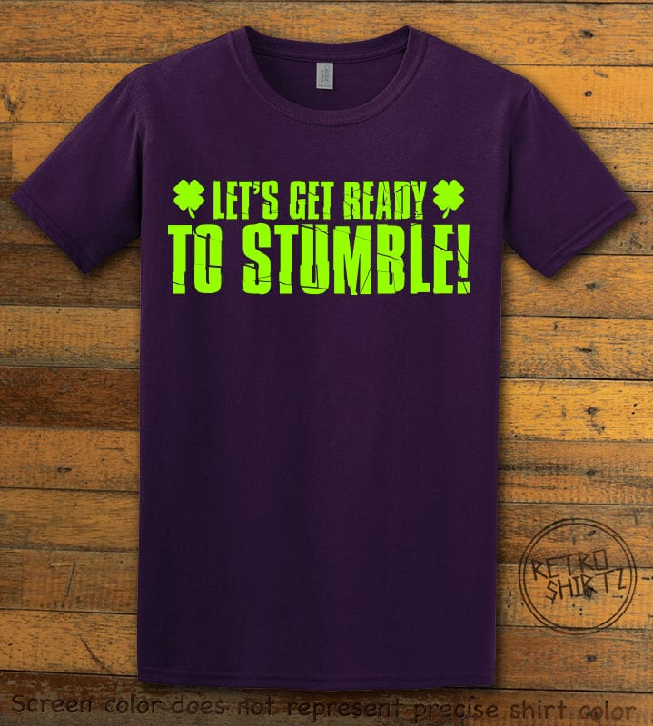 This is the main graphic design on a purple shirt for the St Patricks Day Shirts: Let's Get Ready To Stumble!