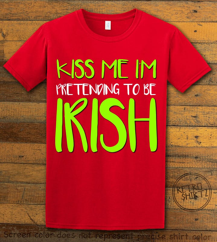 This is the main graphic design on a red shirt for the St Patricks Day Shirts: Kiss Me I'm Pretending to be Irish