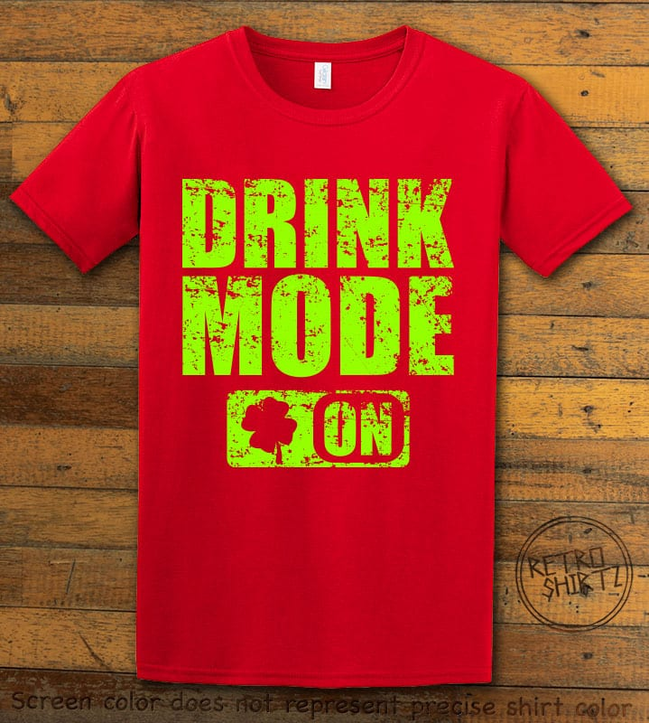 This is the main graphic design on a red shirt for the St Patricks Day Shirts: Drink Mode On