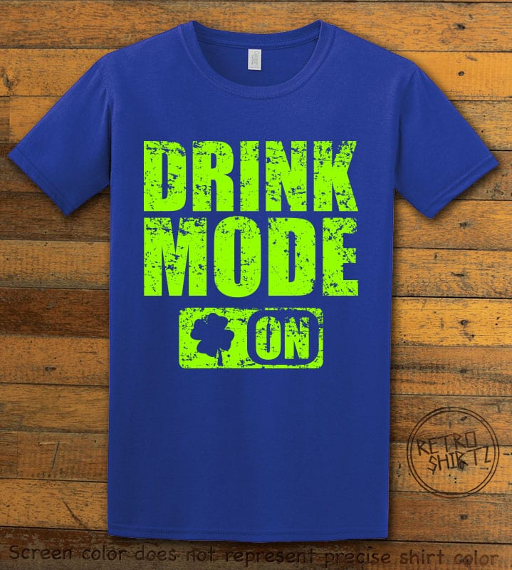 This is the main graphic design on a royal shirt for the St Patricks Day Shirts: Drink Mode On