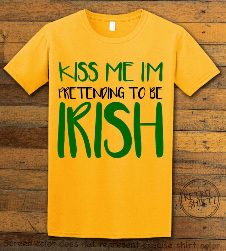 This is the main graphic design on a yellow shirt for the St Patricks Day Shirts: Kiss Me I'm Pretending to be Irish