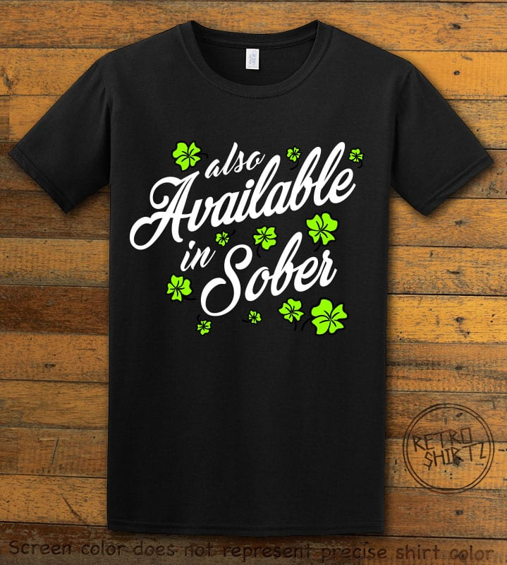 This is the main graphic design on a black shirt for the St Patricks Day Shirts: Also Available in Sober