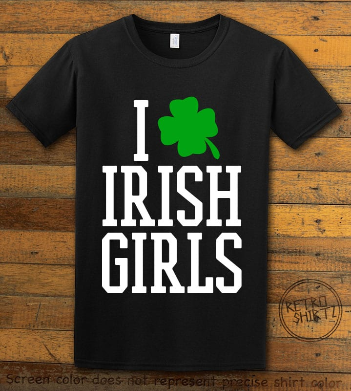 This is the main graphic design on a black shirt for the St Patricks Day Shirts: I Love Irish Girls