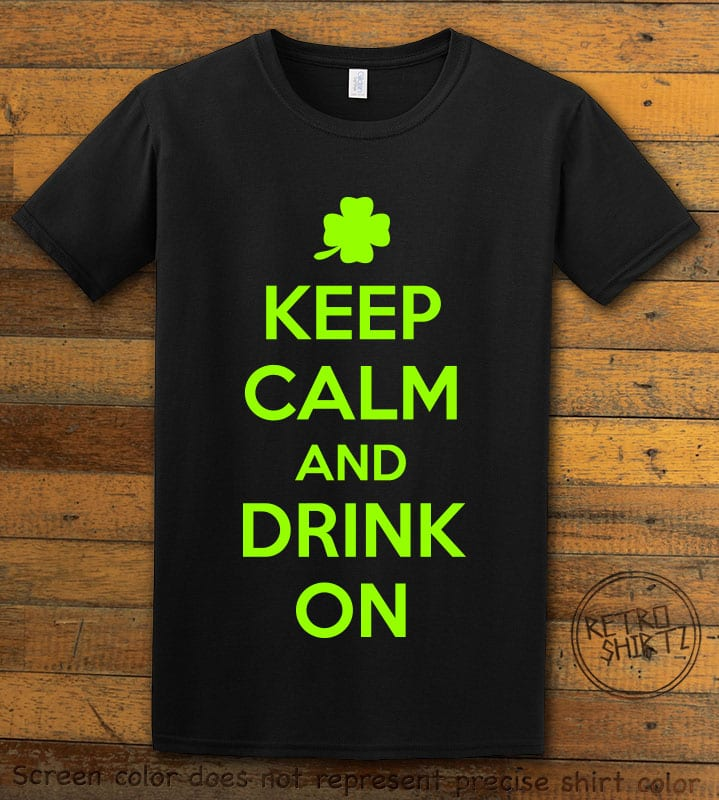 This is the main graphic design on a black shirt for the St Patricks Day Shirts: Keep calm and Drink On