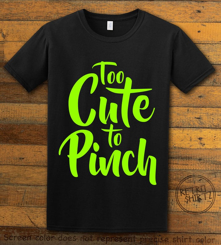 This is the main graphic design on a black shirt for the St Patricks Day Shirts: Too Cute To Pinch