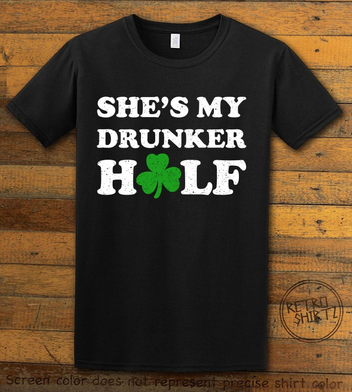 This is the main graphic design on a black shirt for the St Patricks Day Shirts: She's My Drunker Half