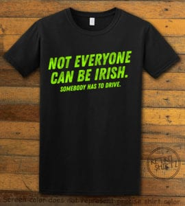 This is the main graphic design on a black shirt for the St Patricks Day Shirts: Not Everyone Can Be Irish