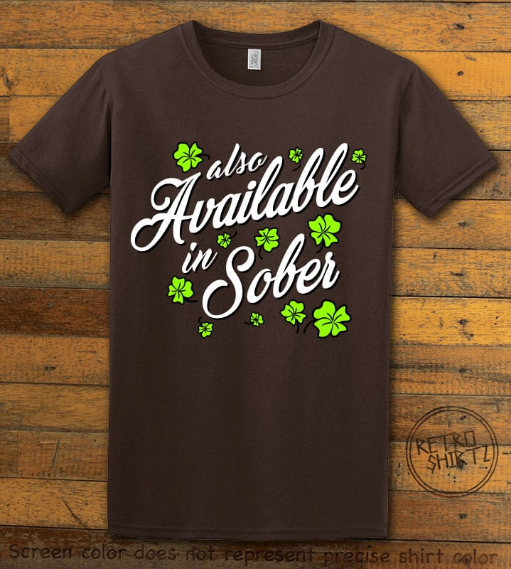 This is the main graphic design on a brown shirt for the St Patricks Day Shirts: Also Available in Sober