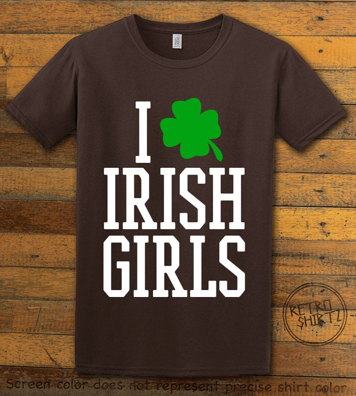This is the main graphic design on a brown shirt for the St Patricks Day Shirts: I Love Irish Girls