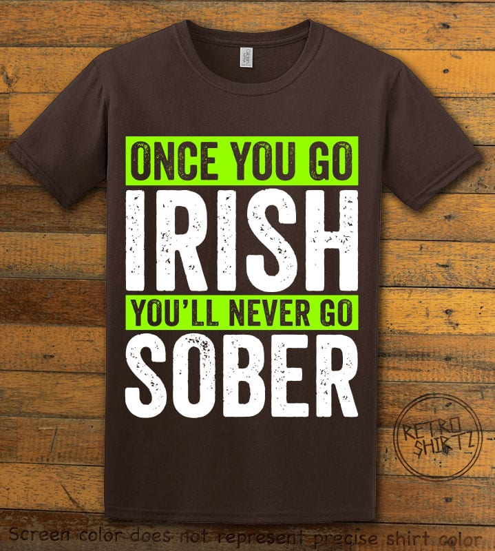 This is the main graphic design on a brown shirt for the St Patricks Day Shirts: Irish Never Sober