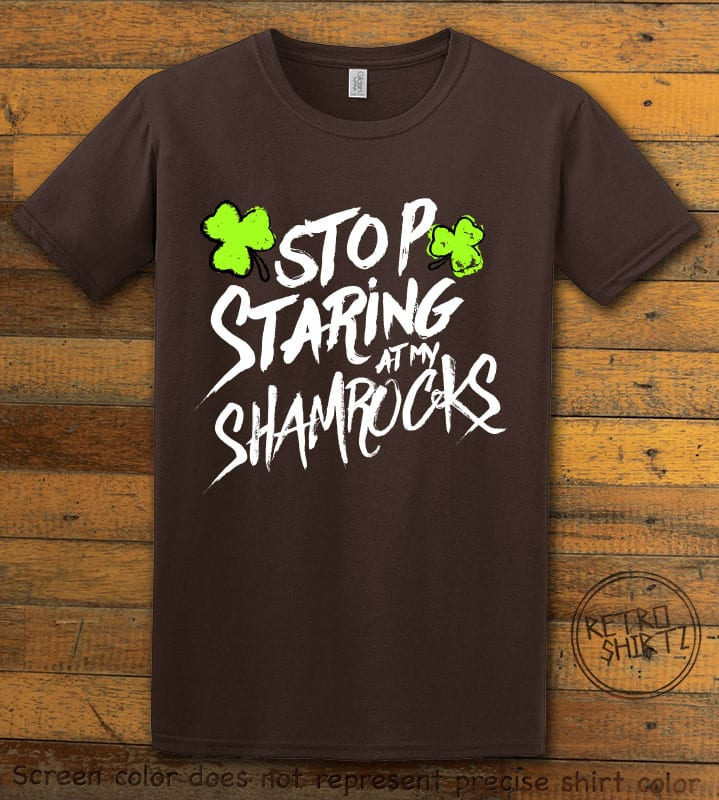 This is the main graphic design on a brown shirt for the St Patricks Day Shirts: Stop Staring at My Shamrocks