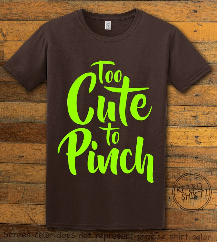This is the main graphic design on a brown shirt for the St Patricks Day Shirts: Too Cute To Pinch