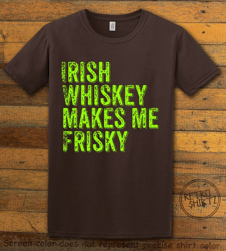 This is the main graphic design on a brown shirt for the St Patricks Day Shirts: Irish Whiskey Makes Me Frisky Distressed