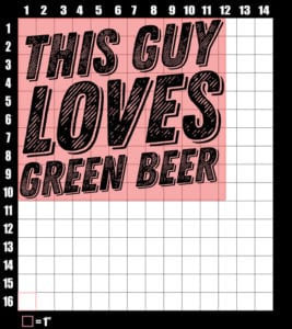 These are the graphic design dimensions for the St Patricks Day Shirts: This Guy Loves Green Beer