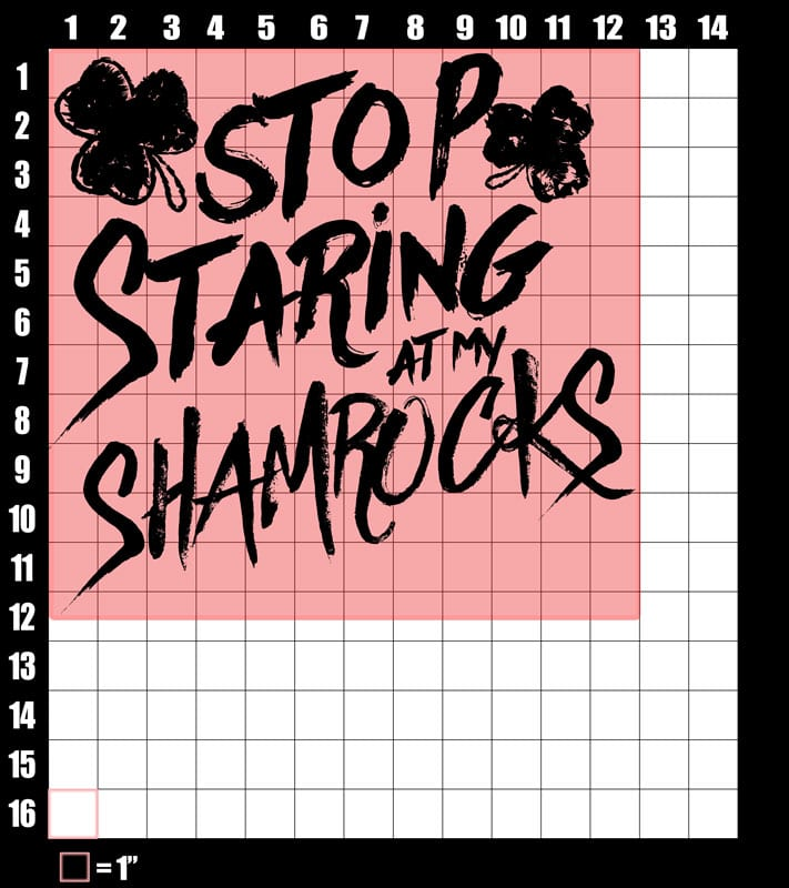 These are the graphic design dimensions for the St Patricks Day Shirts: Stop Staring at My Shamrocks