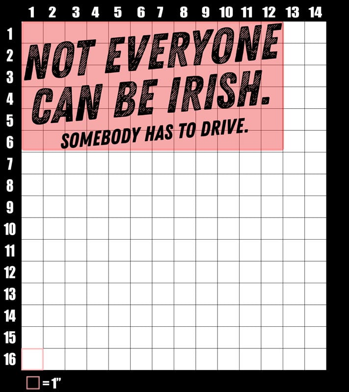 These are the graphic design dimensions for the St Patricks Day Shirts: Not Everyone Can Be Irish
