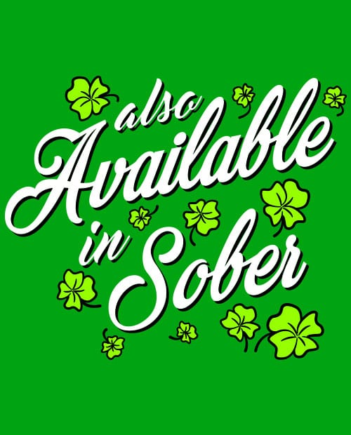 This is the main graphic design for the St Patricks Day Shirts: Also Available in Sober