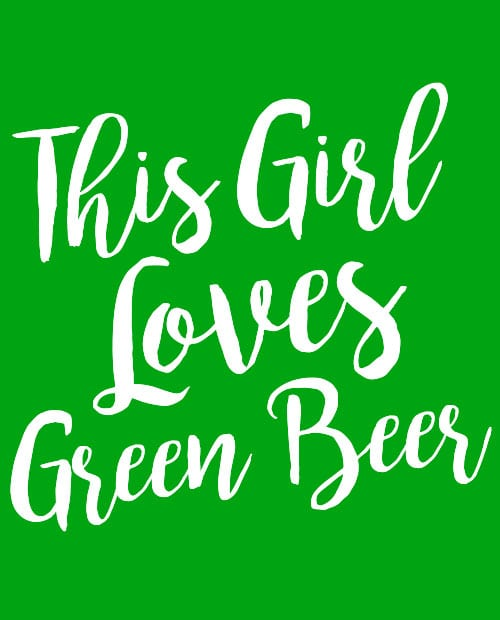 This is the main graphic design for the St Patricks Day Shirts: This Girl Loves Green Beer