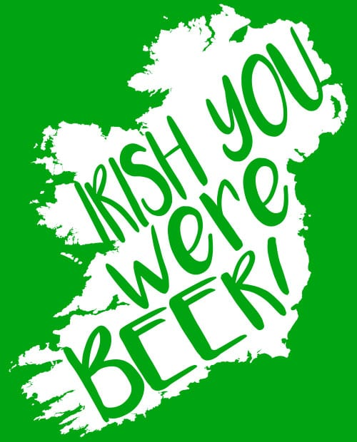 This is the main graphic design for the St Patricks Day Shirts: Irish You Were Beer