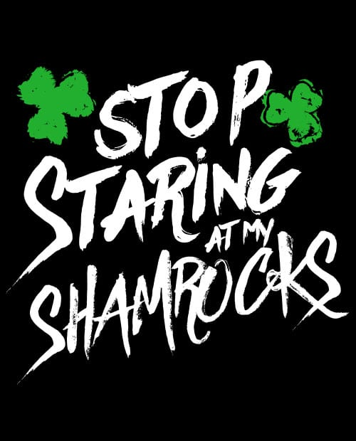 This is the main graphic design for the St Patricks Day Shirts: Stop Staring at My Shamrocks