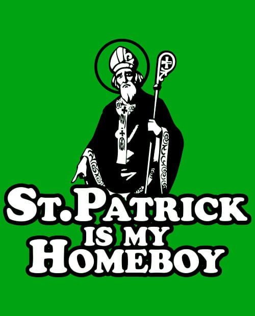 This is the main graphic design for the St Patricks Day Shirts: St Patrick is My Homeboy