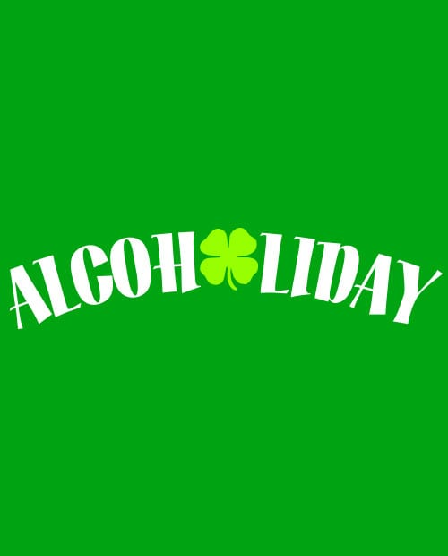 This is the main graphic design for the St Patricks Day Shirts: Alcoholiday
