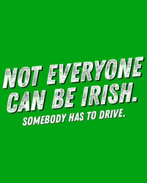 This is the main graphic design for the St Patricks Day Shirts: Not Everyone Can Be Irish