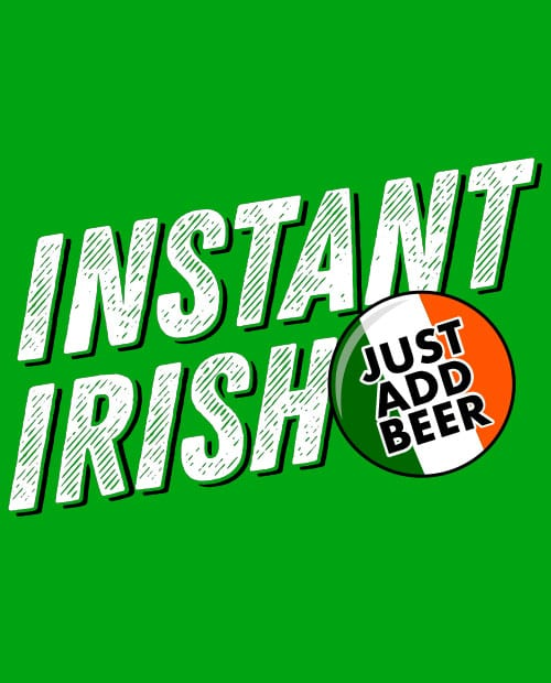 This is the main graphic design for the St Patricks Day Shirts: Instant Irish
