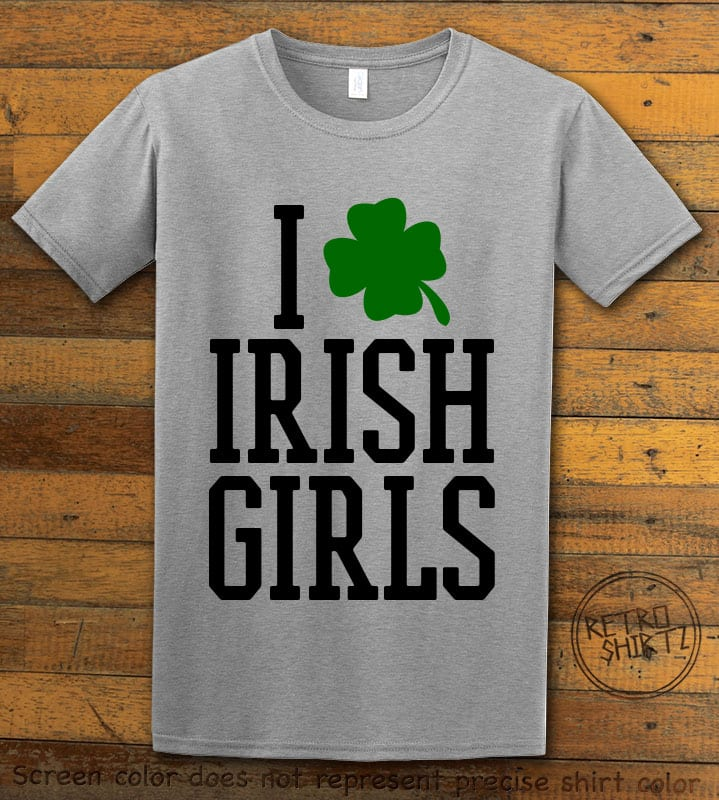 This is the main graphic design on a grey shirt for the St Patricks Day Shirts: I Love Irish Girls
